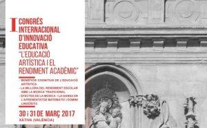 I CONGRÉS INTERNACIONAL D'INNOVACIÓ EDUCATIVA L'EDUCACIÓ ARTÍSTICA I EL RENDIMENT ACADÈMIC